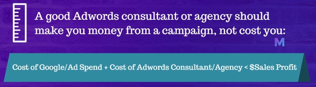 Quote box - a good adwords consultant should make you money