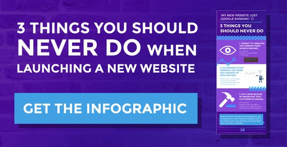 Button Get the Infographic - 3 Things You Should Never Do When Launching a New Website